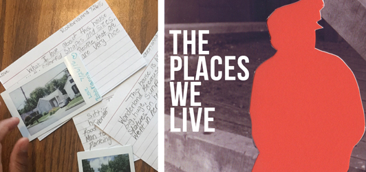 The Places We Live