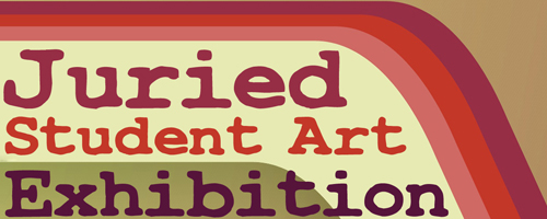 Juried Student Art Exhibition graphic