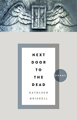 Next Door to the Dead - Kathleen Driskell, book cover