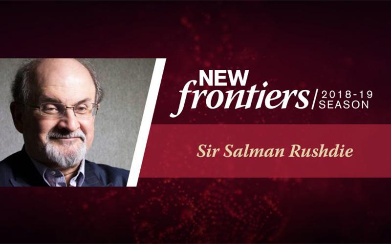 New Frontiers 2018-19 Season Sir Salman Rushdie